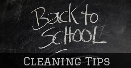 Back to School Cleaning Tips…Keeping Your Home Clean!